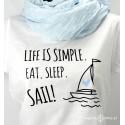 Koszulka damska Life is Simple. Eat. Sleep. Sail!